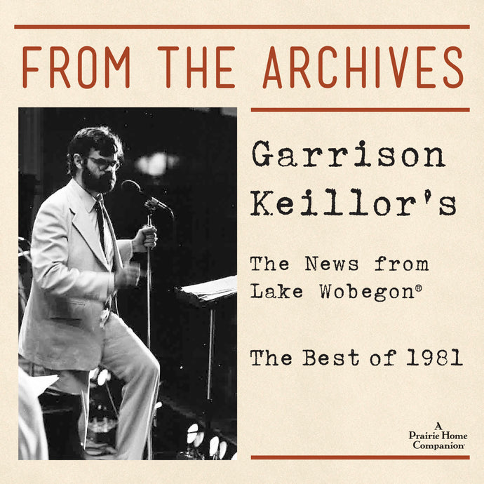 From the Archives: The News from Lake Wobegon 1981 (3 CDs)