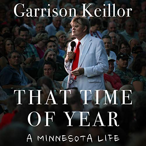 That Time of Year read by Garrison Keillor (11 hours)