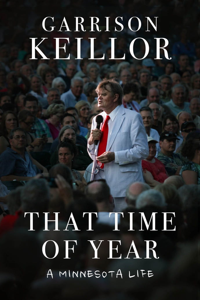 That Time of Year: A Memoir by Garrison Keillor AUTOGRAPHED pre-order
