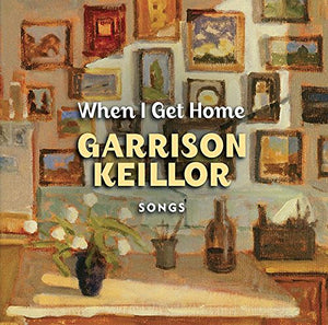 When I Get Home by Garrison Keillor & The Guy's All Star Shoe Band (1CD)