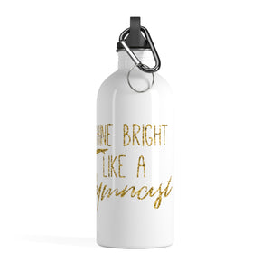 Shine Bright Water Bottle - It's A Gymnastics Thing