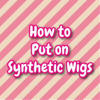 Beginner's Guide To Putting On Your First Synthetic Wig Perfectly