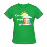 Women's Create Your Own Sunshine T-Shirt - bright green