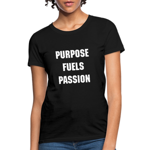 Women's Purpose Fuels Passion T-Shirt - black