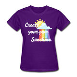 Women's Create Your Own Sunshine T-Shirt - purple