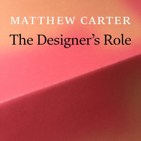 Matthew Carter: The Designer's Role