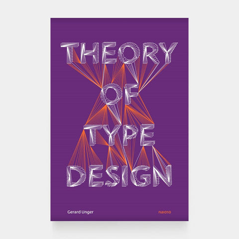 Gerard Unger: Theory of Type Desgin
