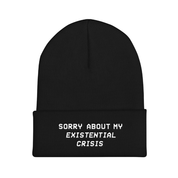 Sorry About My Existential Crisis Beanie