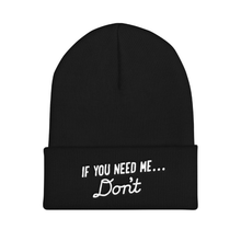 If You Need Me... Don't Beanie