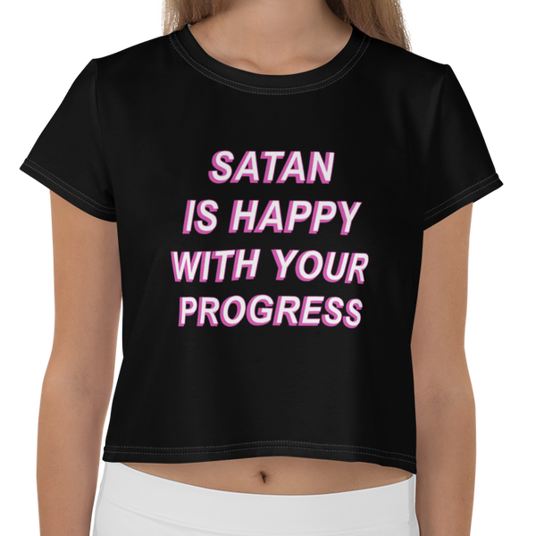 Satan is Happy with Your Progress Crop Top