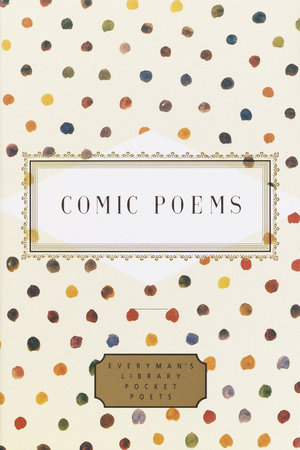 Comic Poems: Part of Everyman's Library Pocket Poets Series