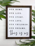 Our Home. Our Life. This is Us