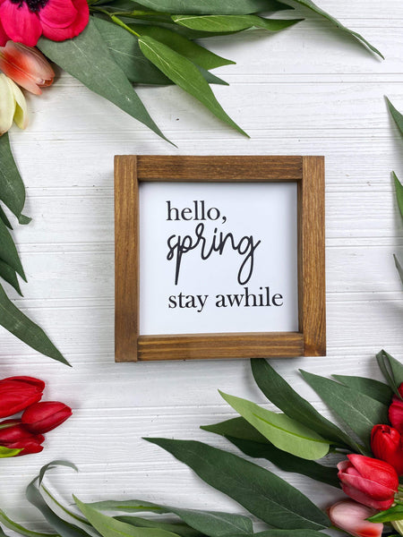 Hello Spring Stay Awhile