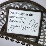 8x10 Beauty Begins the Moment  You Decide To Be Yourself