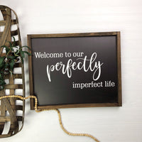 16x20 Welcome to Our Perfectly Imperfect