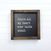 6x6 You're All My Heart Talks About