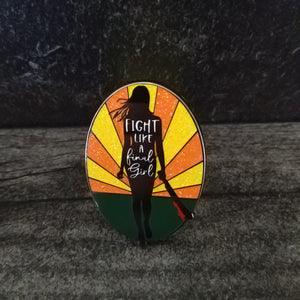 Fight Like a Final Girl Enamel Pin