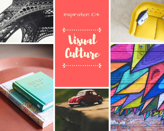 Inspiration 104: Visual Culture