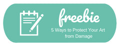 5 Ways to Prevent Damage to Artwork Free Download from Caren Kinne artwork