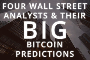 Four Wall Street Analysts and Their Big Bitcoin Predictions