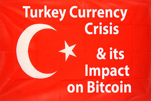 turkey currency crisis effect bitcoin