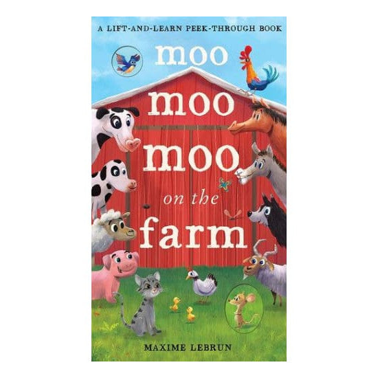 Moo Moo Moo on The Farm - A Lift and Learn Peek Through Book