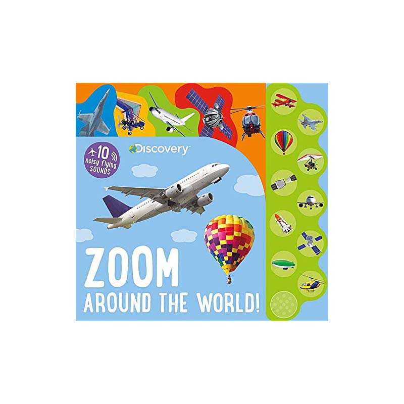 Discovery Zoom Around the World! 10 Flying Sounds - Board book