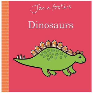 Dinosaurs Board Book by Jane Foster