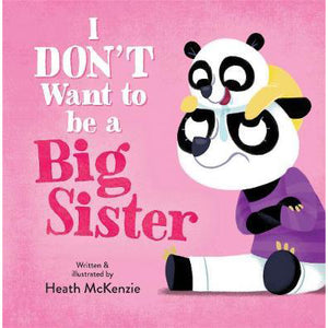 I Don't Want To Be A Big Sister - Hardcover Book