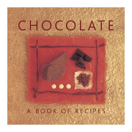 Chocolate - A Book Of Recipes
