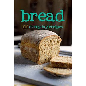 Bread - 100 Everyday Recipes