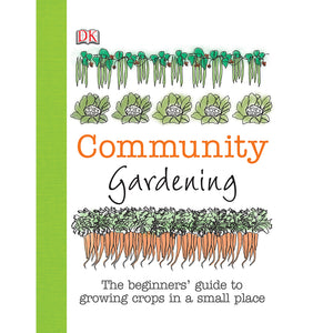 Community Gardening: The beginners' guide to growing fruit and veg