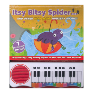 Itsy Bitsy Spider and Other Play Along Nursery Rhymes Piano Book