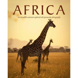 AFRICA: An incredible continent explored with spectacular photography