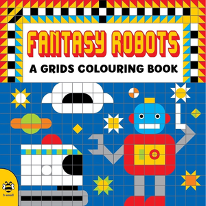 Fantasy Robots: A Grids Colouring Book