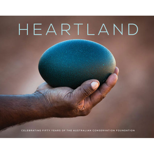 Heartland: Celebrating Fifty Years of the Australian Conservation Foundation