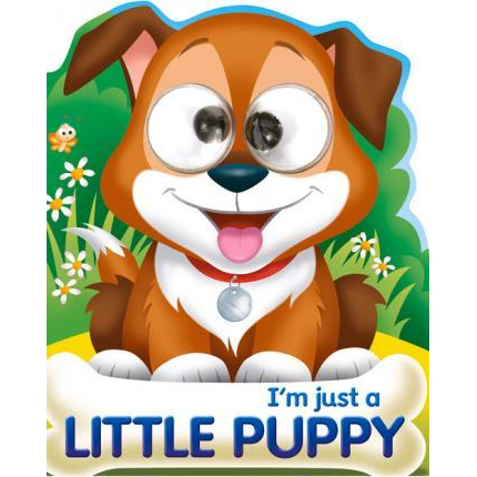 I'm Just a Little Puppy (Google-Eyed Storybooks)