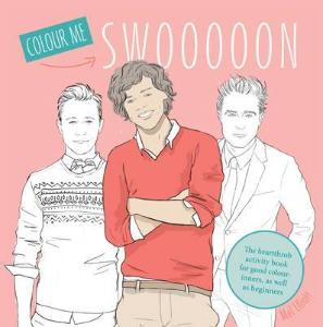 Colour Me Swooooon: The Heartthrob Activity Book for Good Colour-inners, as Well as Beginners