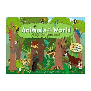 Animals of The World A Lift-the-Flap Book