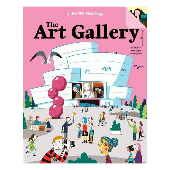 The Art Gallery: A Lift the fact Book