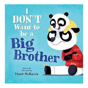 I Don't Want To Be A Big Brother - Hardcover Book
