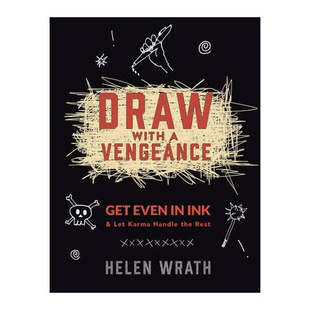 Draw With A Vengeance by Helen Wrath