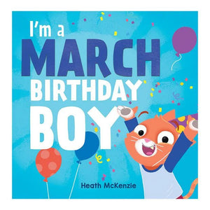 I'm A March Birthday Boy