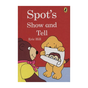Spot's Show and Tell By Eric Hill
