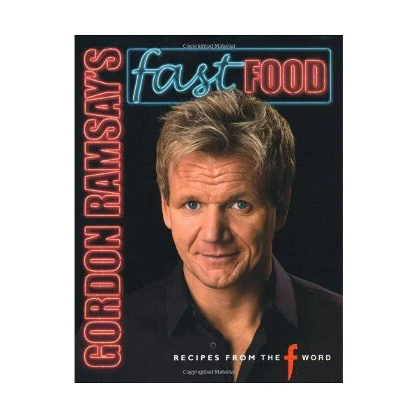 Gordon Ramsay's Fast Food Cook Book