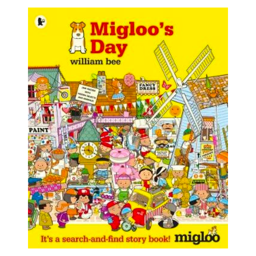Migloo's Day by William Bee
