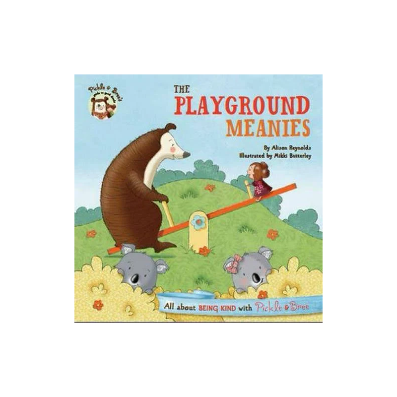 Pickle & Bree: The Playground Meanies by Alison Reynolds