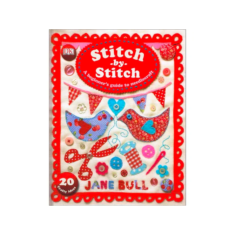 Stitch by Stitch - A Beginner's Guide to Needlecraft