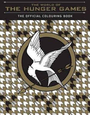 The World Of The Hunger Games Official Colouring Book