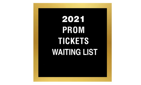WAITING LIST Class of 2021 PROM